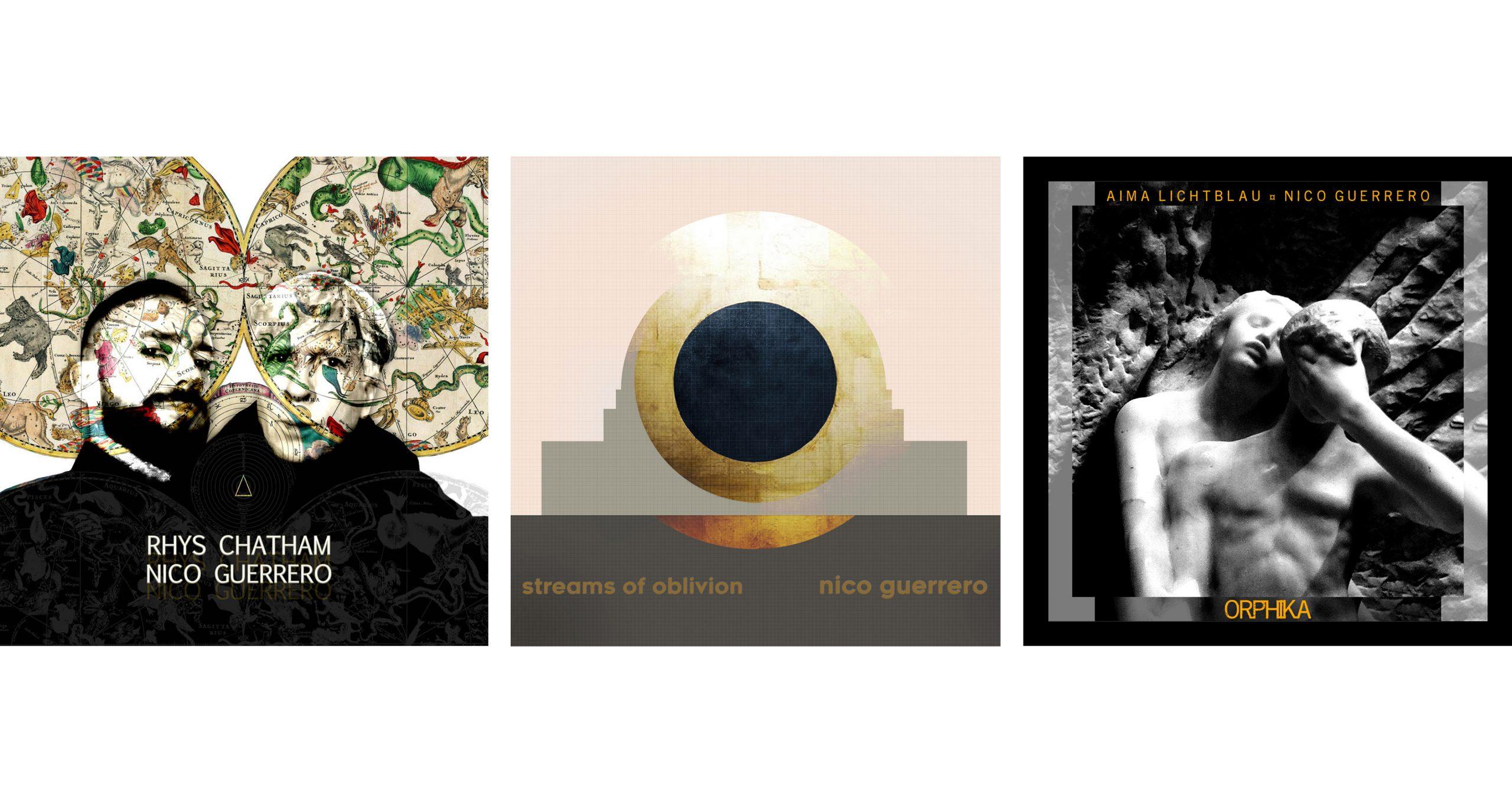 """New releases 2021 : Nico Guerrero """"Streams of Oblivion"""" Album   Rhys Chatham & Nico Guerrero duo   Aima Lichtblau & Nico Guerrero"""